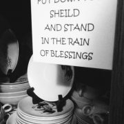"""Post it that reads, """"Put down your shield and stand in the rain of blessings."""""""